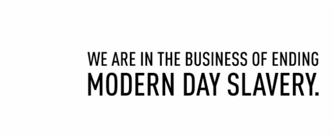 we are in the business of ending modern day slavery