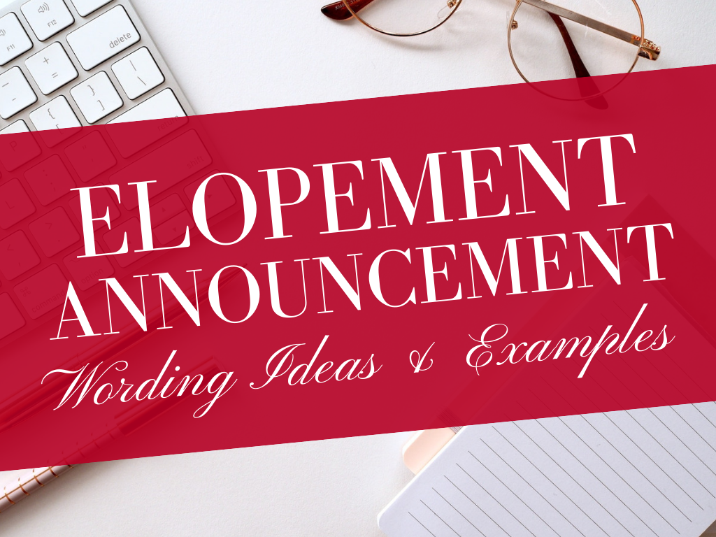 Elopement Announcement Wording Ideas and Message Examples We Eloped