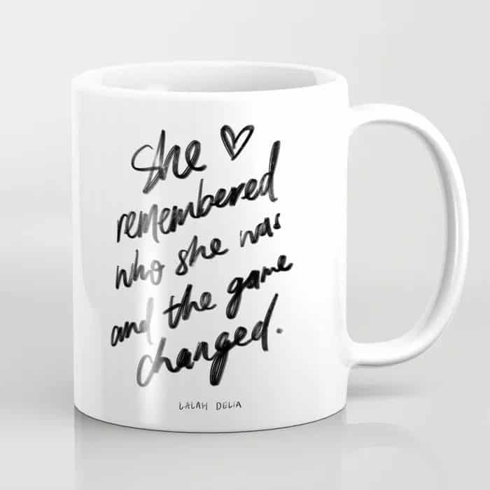 She remembered who she was and the game changed by Lalah Delia Coffee Mug